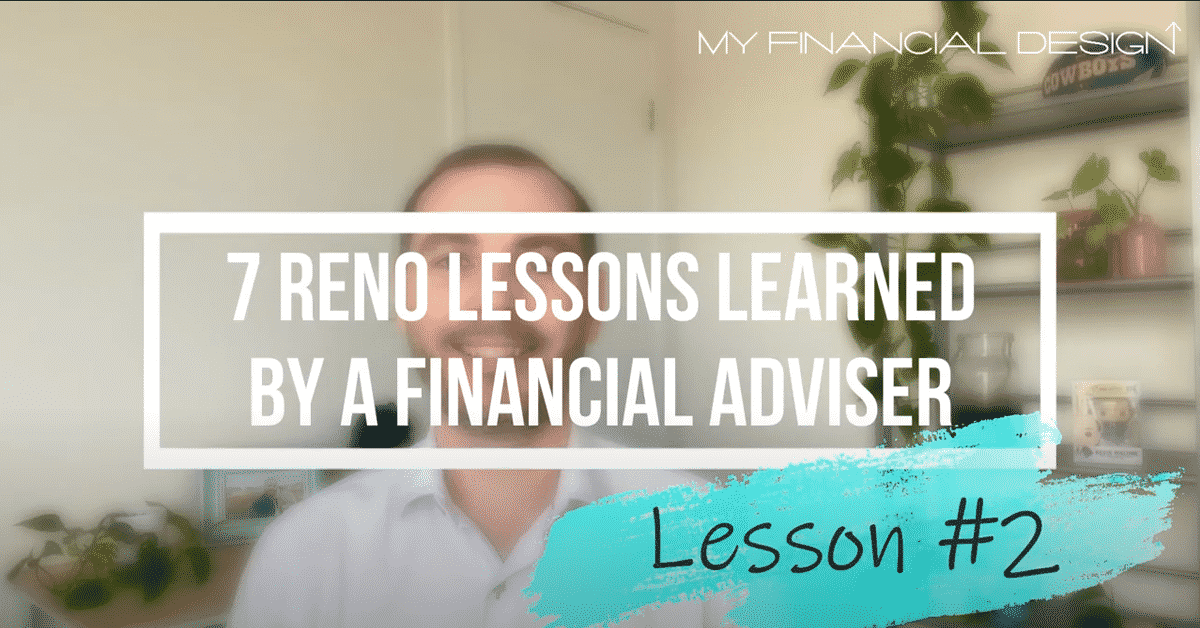 7 Reno Lession Learned By A Financial Adviser #2 Blog Image