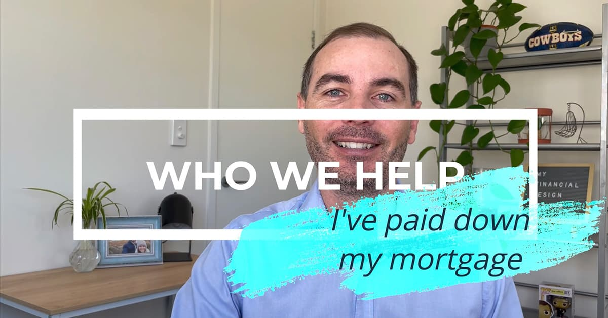 Who We Help - I've Paid Down My Mortgage